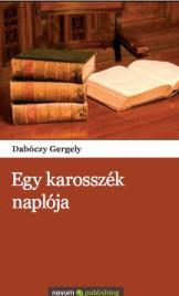 Dabóczy Gergely - Egy karosszék naplója c. könyv borítója